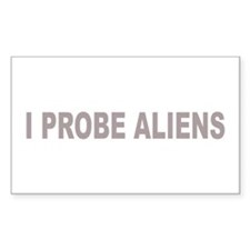 I Probe Aliens Rectangle Decal