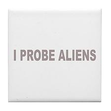 I Probe Aliens Tile Coaster