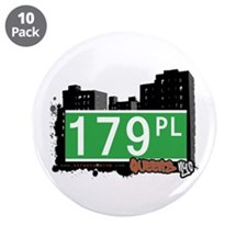 "179 PLACE, QUEENS, NYC 3.5"" Button (10 pack)"