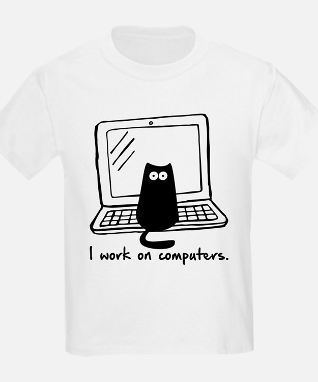I work on computers. T-Shirt