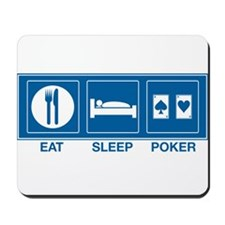 Eat Sleep Poker Mousepad