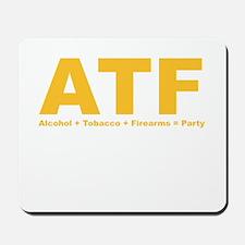 Alcohol+Tobacco+Firearms=Part Mousepad