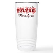 Volturi meaner than you Travel Mug