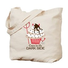 Come to the Dark Side, Tote Bag