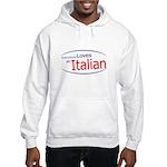 Everybody Loves an Italian Hooded Sweatshirt