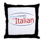 Everybody Loves an Italian Throw Pillow