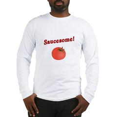 Funny Saucesome Long Sleeve T-Shirt