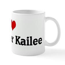 I Love My Sister Kailee Mug