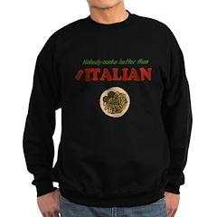 Nobody Cooks Like an Italian Sweatshirt