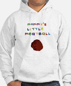 Mommy's Little Meatball Hoodie