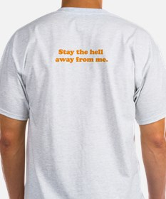 """""""Stay the hell away..."""" (2-sided) Tee"""