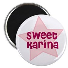 "Sweet Karina 2.25"" Magnet (10 pack)"