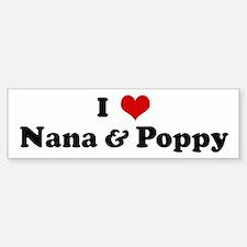 I Love Nana & Poppy Bumper Bumper Bumper Sticker