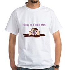 Happy As A Pig In... Shirt
