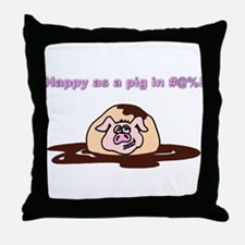 Happy As A Pig In... Throw Pillow