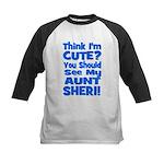 Think I'm Cute? Aunt Sheri Kids Baseball Jersey