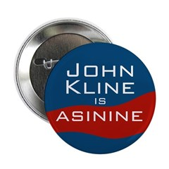 John Kline is Asinine campaign button