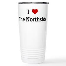 I Love The Northside Travel Mug