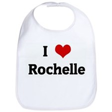 I Love Rochelle Bib