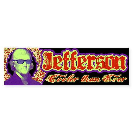Jefferson Cooler Than Ever Bumper Sticker