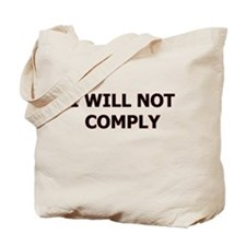 I Will Not Comply Tote Bag
