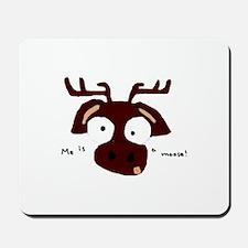 Me is a Moose Mousepad