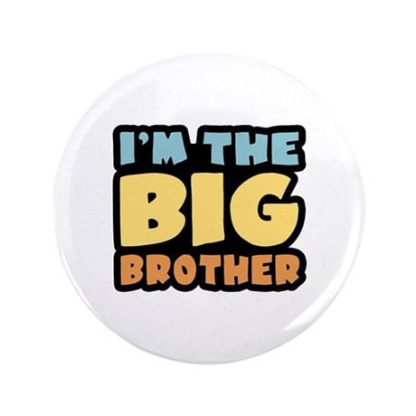 """I'm The Big Brother 3.5"""" Button"""