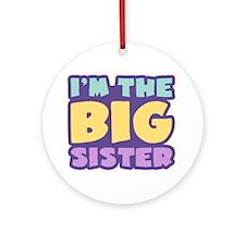 I'm The Big Sister Ornament (Round)