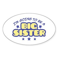 I'm Going To Be A Big Sister Oval Sticker (10 pk)