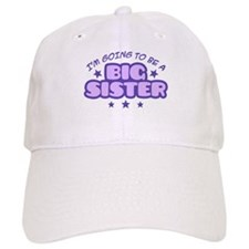 I'm Going To Be A Big Sister Baseball Cap