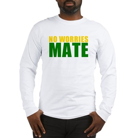 No Worries Mate Long Sleeve T-Shirt