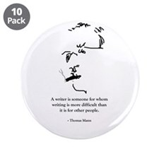 """T Mann: A writer is someone f 3.5"""" Button (10"""