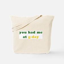 Had me at g-day! Tote Bag