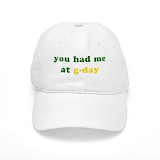 Had me at g-day! Baseball Cap