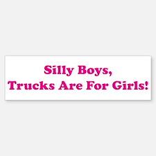 Silly Boys Bumper Bumper Stickers