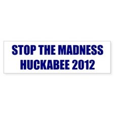 STOP THE MADNESS HUCKABEE 2012