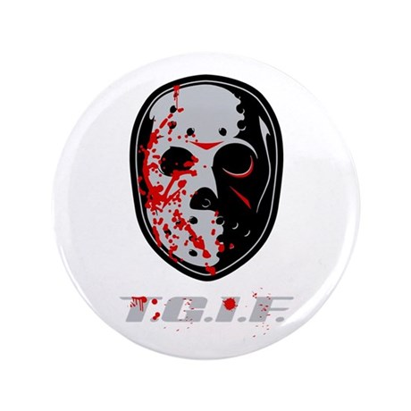 "TGIF Jason 3.5"" Button (100 pack)"