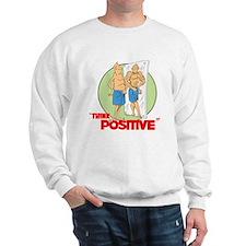 THINK POSITIVE. Sweatshirt
