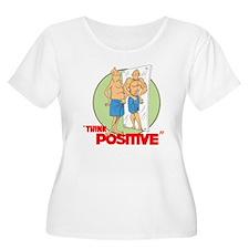 THINK POSITIVE. T-Shirt