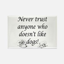 Trust Dogs Rectangle Magnet