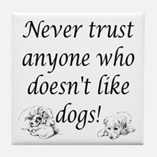 Trust Dogs Tile Coaster