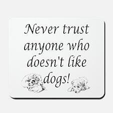 Trust Dogs Mousepad