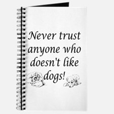 Never Trust Anyone ... Dogs! Journal