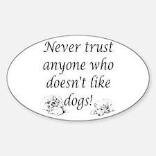 Trust Dogs Sticker (Oval)