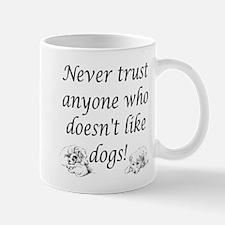 Trust Dogs Mug