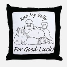 Rub My Belly For Good Luck Throw Pillow