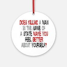Killing make you better? Ornament (Round)