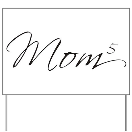 Mom of 5 Yard Sign