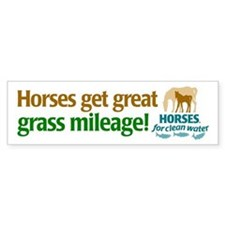 Horses get great grass mileage! Bumper Bumper Sticker