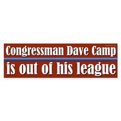 Dave Camp is out of his League bumper sticker
